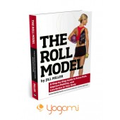 BOOK - THE ROLL MODEL: A STEP-BY-STEP GUIDE TO ERASE PAIN, IMPROVE MOBILITY, AND LIVE BETTER IN YOUR BODY BY JILL MILLER